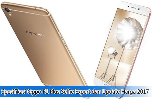 Spesifikasi Oppo F1 Plus Selfie Expert dan Update Harga 2017